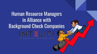 Human Resource Managers  in Alliance with  Background Check Companies
