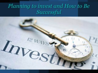 Planning to invest and How to Be Successful