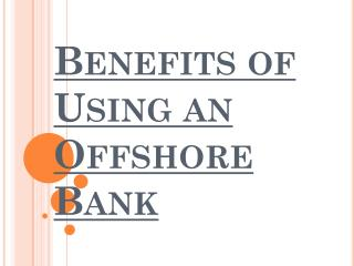 Offshore Banking Benefits