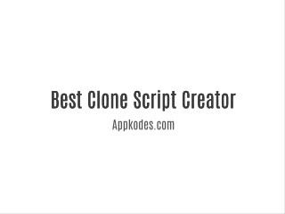 Best Clone Script Creator