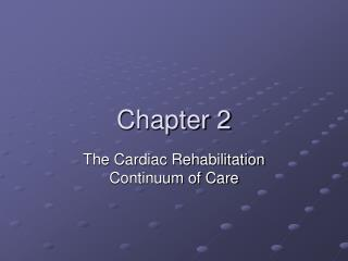 The Cardiac Rehabilitation Continuum of Care