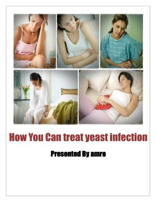 how You Can treat yeast infection