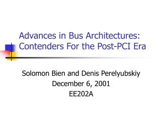 Advances in Bus Architectures:  Contenders For the Post-PCI Era