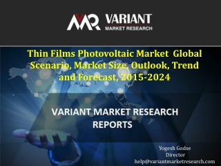 Thin Films Photovoltaic Market Global Scenario, Market Size, Outlook, Trend and Forecast, 2015-2024