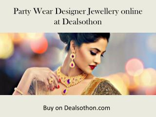 Party Wear Designer Jewellery online at Dealsothon