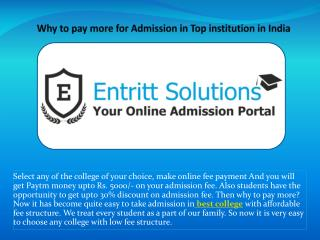 Now why to pay more for Admission in Top institution in India