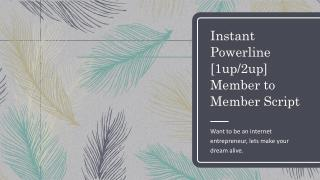 Instant Powerline [1up/2up] Member to Member Script