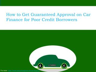 How to Get Guaranteed Approval on Car Finance for Poor Credit Borrowers