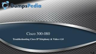 CCNP Collaboration 300-080 Exam Braindumps and Real PDF   Test Engine
