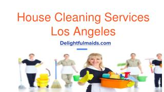 house cleaning services los angeles | Delightfulmaids.com