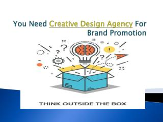 You Need Creative Design Agency Singapore For Brand Promotion