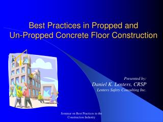 Best Practices in Propped and  Un-Propped Concrete Floor Construction