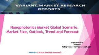 Nanophotonics Market Global Scenario, Market Size, Trend and Forecast