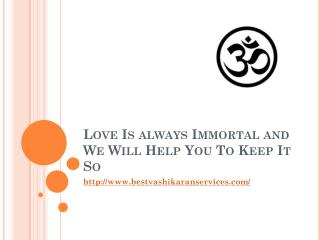 Love is always immortal and we will help you to keep it so
