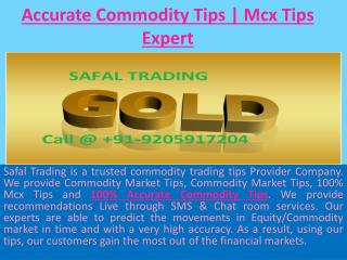 100% Accurate Commodity Tips, Intraday Trading Tips with high Accuracy