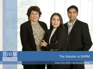The Solution is SHRM