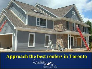 Approach the best roofers in Toronto
