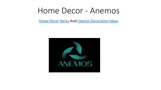 Home decor items and interior decoration ideas - Anemos.in