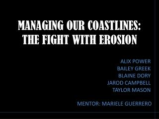 MANAGING OUR COASTLINES: THE FIGHT WITH EROSION