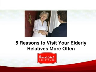 5 Reasons to Visit Your Elderly Relatives More Often
