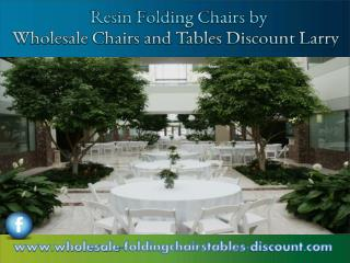 Resin Folding Chairs by Wholesale Chairs and Tables Discount Larry