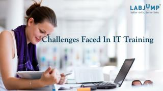Challenges Faced In IT Training