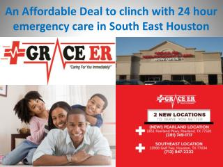 An Affordable Deal to clinch with 24 hour emergency care in South East Houston