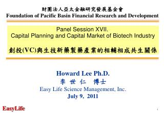 Howard Lee Ph.D.      Easy Life Science Management, Inc. July 9,  2011