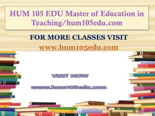 HUM 105 EDU Master of Education in Teaching/hum105edu.com