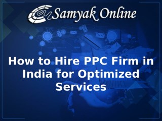 How to Hire PPC Firm in India for Optimized Services