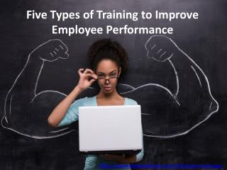 Five Types of Training to Improve Employee Performance