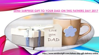 Send Surprise Gift to your Dad on This Fathers Day 2017