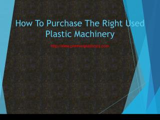 How To Purchase The Right Used Plastic Machinery