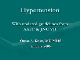 Hypertension  With updated guidelines from AAFP  JNC VII