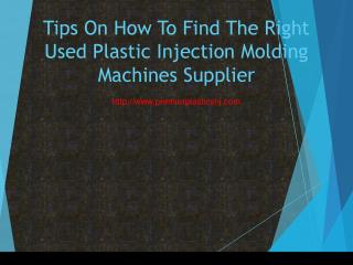 Tips On How To Find The Right Used Plastic Injection Molding Machines Supplier