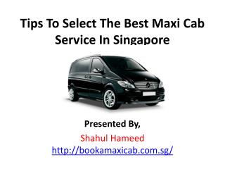 Tips To Select The Best Maxi Cab Service In Singapore