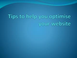 Tips to help you optimise your website