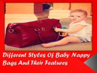 Different Styles Of Baby Nappy Bags And Their Features