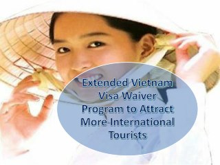 Extended Vietnam Visa Waiver Program to Attract More International Tourists