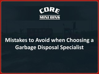 Mistakes to Avoid when Choosing a Garbage Disposal Specialist