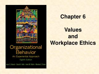 Chapter 6  Values  and  Workplace Ethics