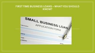 First Time Business Loans – What You Should Know?
