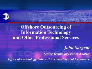 Offshore Outsourcing of  Information Technology and Other Professional Services