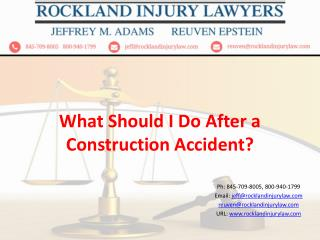 What should I do after a construction accident?