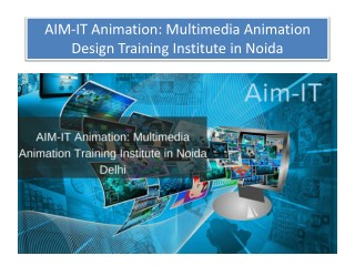 AIM-IT Animation: Multimedia Animation design Training Institute in Noida