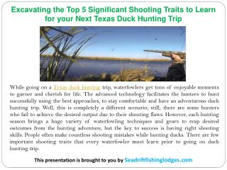 Excavating the Top 5 Significant Shooting Traits to Learn for your Next Texas Duck Hunting Trip