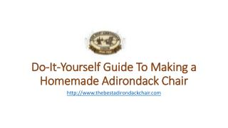 Do-It-Yourself Guide To Making a Homemade Adirondack Chair