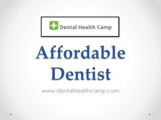 Affordable Dentist - www.dentalhealthcamp.com