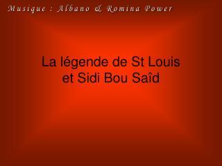 La l gende de St Louis  et Sidi Bou Sa d