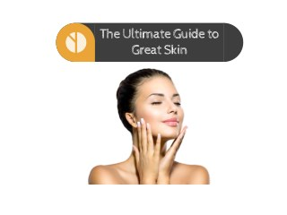 The Ultimate Guide to Great Skin